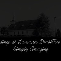 Weddings by Lancaster DoubleTree Video